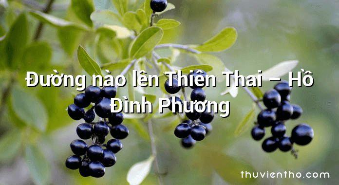 Đường nào lên Thiên Thai – Hồ Đình Phương