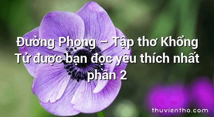 Đường Phong – Tập thơ Khổng Tử được bạn đọc yêu thích nhất phần 2