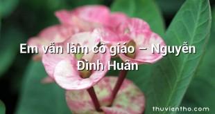 Em vẫn làm cô giáo – Nguyễn Đình Huân