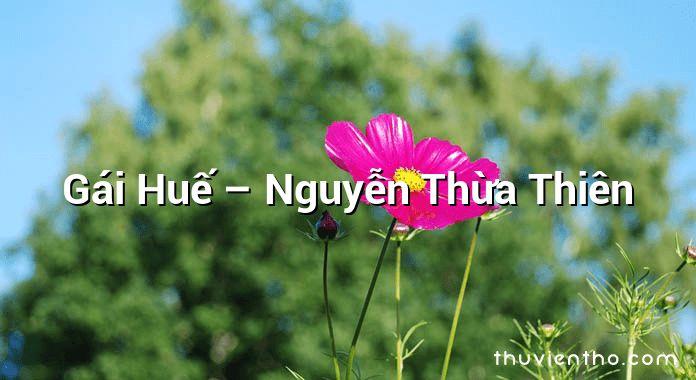 Gái Huế – Nguyễn Thừa Thiên