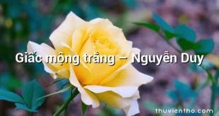 Giấc mộng trắng  –  Nguyễn Duy