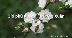 Gió phù dung  –  Trương Xuân Thiên