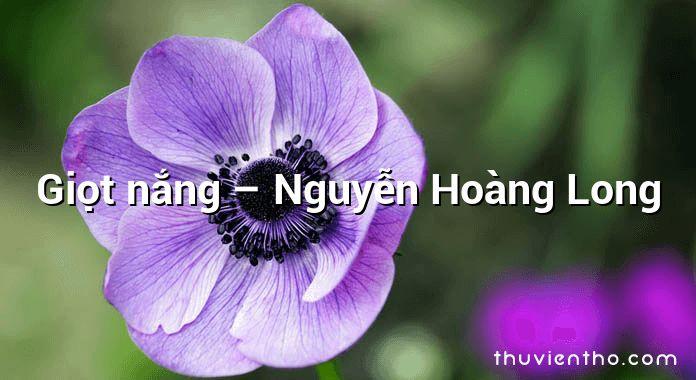 Giọt nắng – Nguyễn Hoàng Long