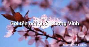 Gọi tên nỗi nhớ  –  Song Vinh