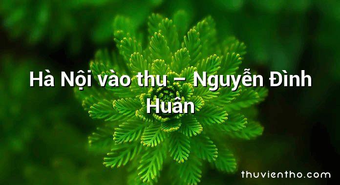 Hà Nội vào thu – Nguyễn Đình Huân