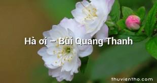 Hà ơi  –  Bùi Quang Thanh