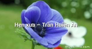 Hẹn xưa  –  Trần Huiền Ân