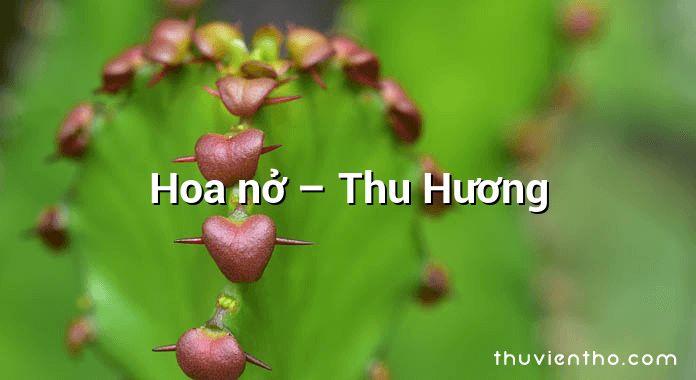 Hoa nở – Thu Hương