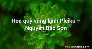Hoa quỳ vàng lạnh Pleiku  –  Nguyễn Bắc Sơn
