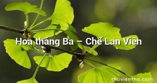 Hoa tháng Ba  –  Chế Lan Viên