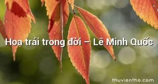 Hoa trái trong đời – Lê Minh Quốc