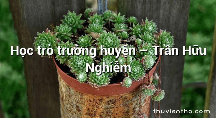Học trò trường huyện – Trần Hữu Nghiễm
