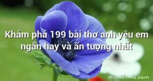 Khám phá 199 bài thơ anh yêu em ngắn hay và ấn tượng nhất
