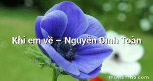 Khi em về  –  Nguyễn Đình Toàn
