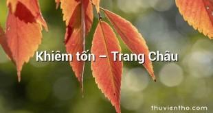 Khiêm tốn  –  Trang Châu