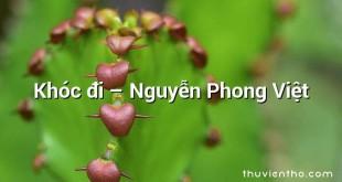 Khóc đi  –  Nguyễn Phong Việt