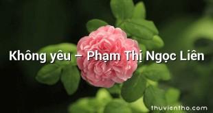 Không yêu  –  Phạm Thị Ngọc Liên
