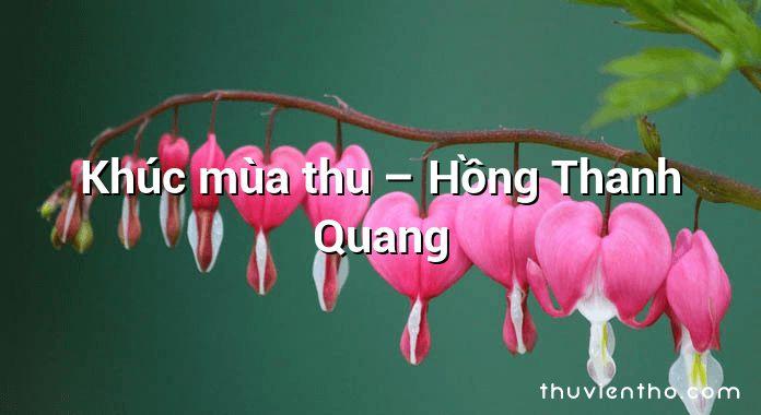 Khúc mùa thu  –  Hồng Thanh Quang