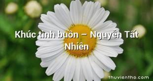Khúc tình buồn  –  Nguyễn Tất Nhiên