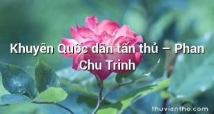 Khuyên Quốc dân tấn thủ – Phan Chu Trinh