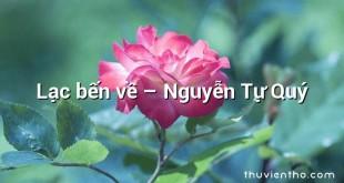 Lạc bến về  –  Nguyễn Tự Quý