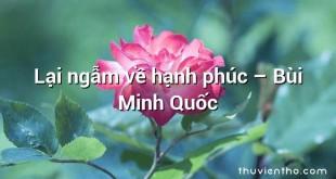 Lại ngẫm về hạnh phúc  –  Bùi Minh Quốc