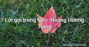 Lời gọi trong tôi  –  Hoàng Hương Trang