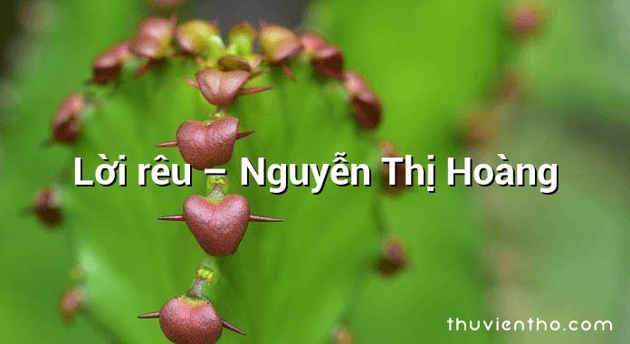 Lời rêu  –  Nguyễn Thị Hoàng