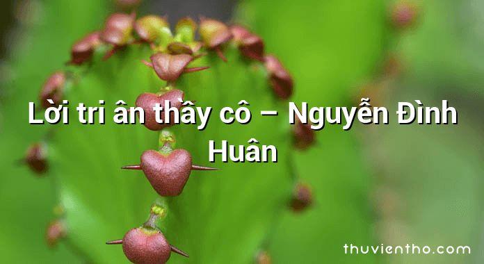 Lời tri ân thầy cô – Nguyễn Đình Huân