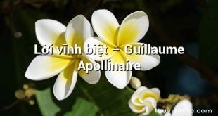 Lời vĩnh biệt  –  Guillaume Apollinaire