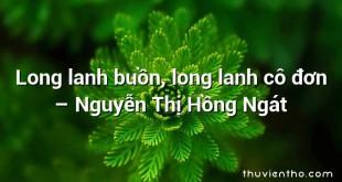 Long lanh buồn, long lanh cô đơn  –  Nguyễn Thị Hồng Ngát