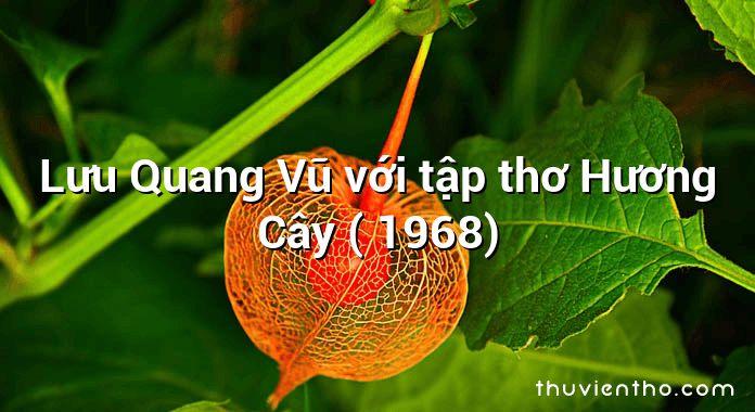 Lưu Quang Vũ với tập thơ Hương Cây ( 1968)