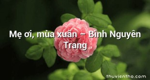 Mẹ ơi, mùa xuân  –  Bình Nguyên Trang