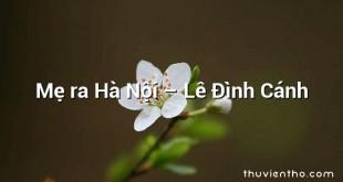 Mẹ ra Hà Nội  –  Lê Đình Cánh