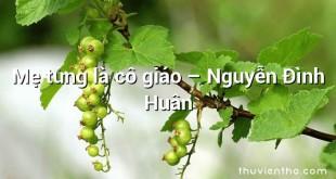 Mẹ từng là cô giáo – Nguyễn Đình Huân