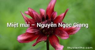 Miệt mài – Nguyễn Ngọc Giang