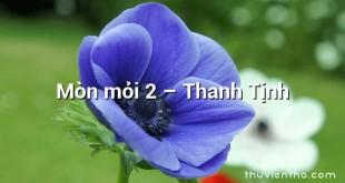 Mòn mỏi 2 – Thanh Tịnh