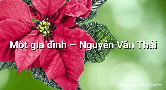 Một gia đình – Nguyễn Văn Thái