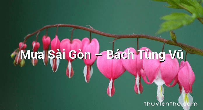 Mưa Sài Gòn – Bách Tùng Vũ
