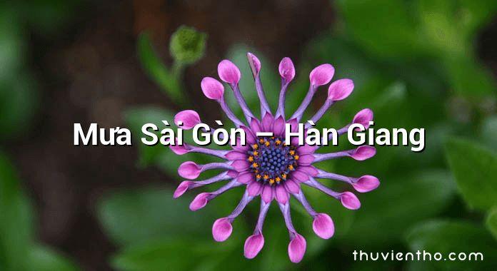 Mưa Sài Gòn – Hàn Giang