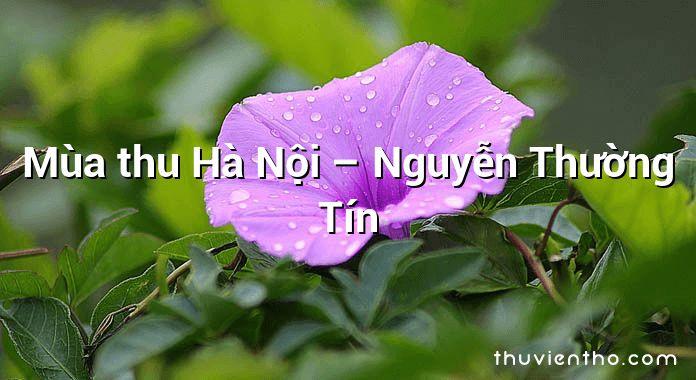 Mùa thu Hà Nội – Nguyễn Thường Tín