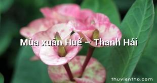 Mùa xuân Huế  –  Thanh Hải