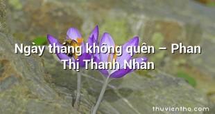 Ngày tháng không quên  –  Phan Thị Thanh Nhàn