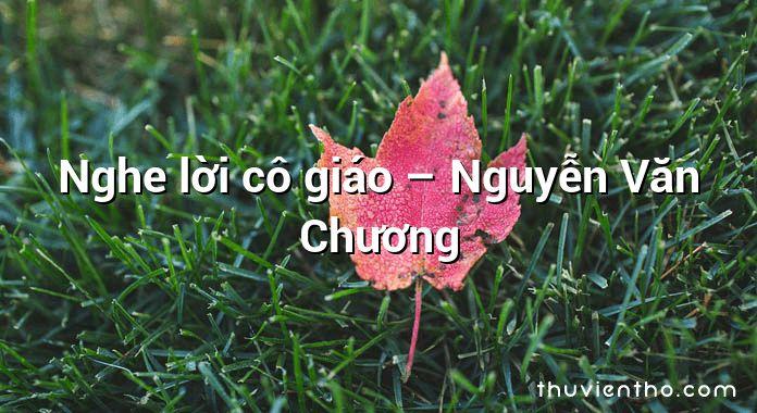 Nghe lời cô giáo – Nguyễn Văn Chương