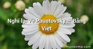 Nghĩ lại về Paustovsky  –  Bằng Việt