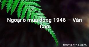 Ngoại ô mùa đông 1946  –  Văn Cao