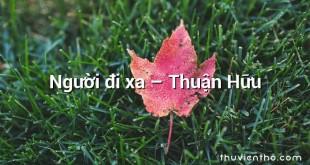 Người đi xa – Thuận Hữu