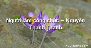 Người làm công chức – Nguyễn Thanh Thanh