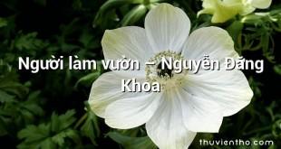 Người làm vườn  –  Nguyễn Đăng Khoa