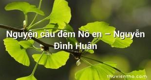 Nguyện cầu đêm Nô en – Nguyễn Đình Huân